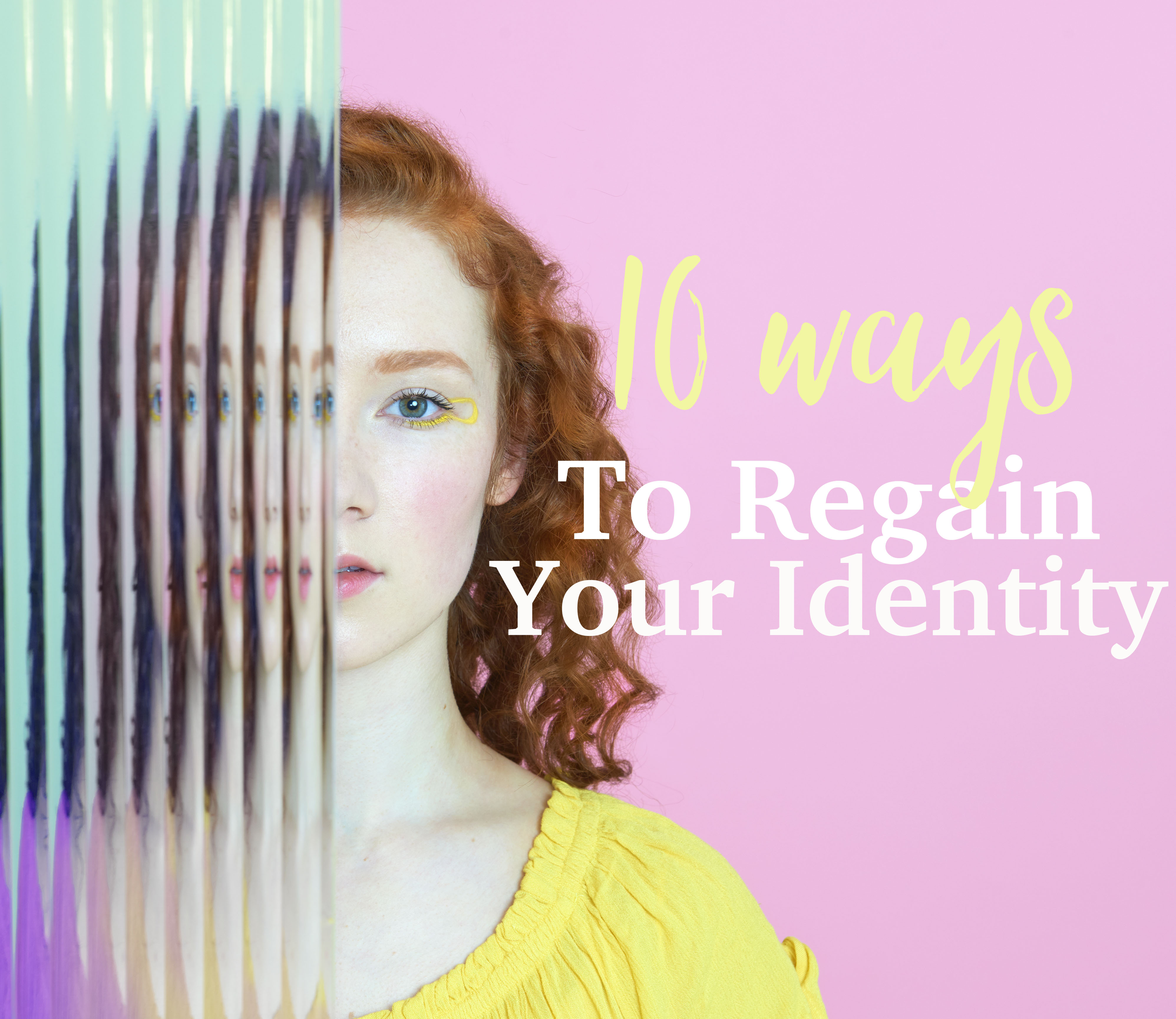 10 ways to regain your identity